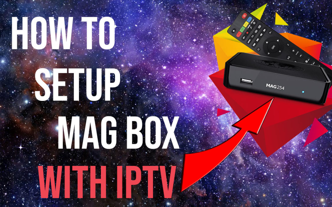 How To Setup MAG 254 IPTV Subscription (also MAG 256/250)
