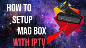 Setup MAG 254 Box with IPTV