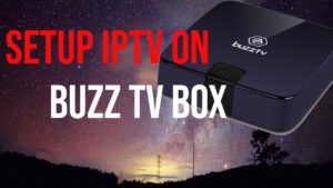 Setup IPTV on BuzzTV XPL 3000