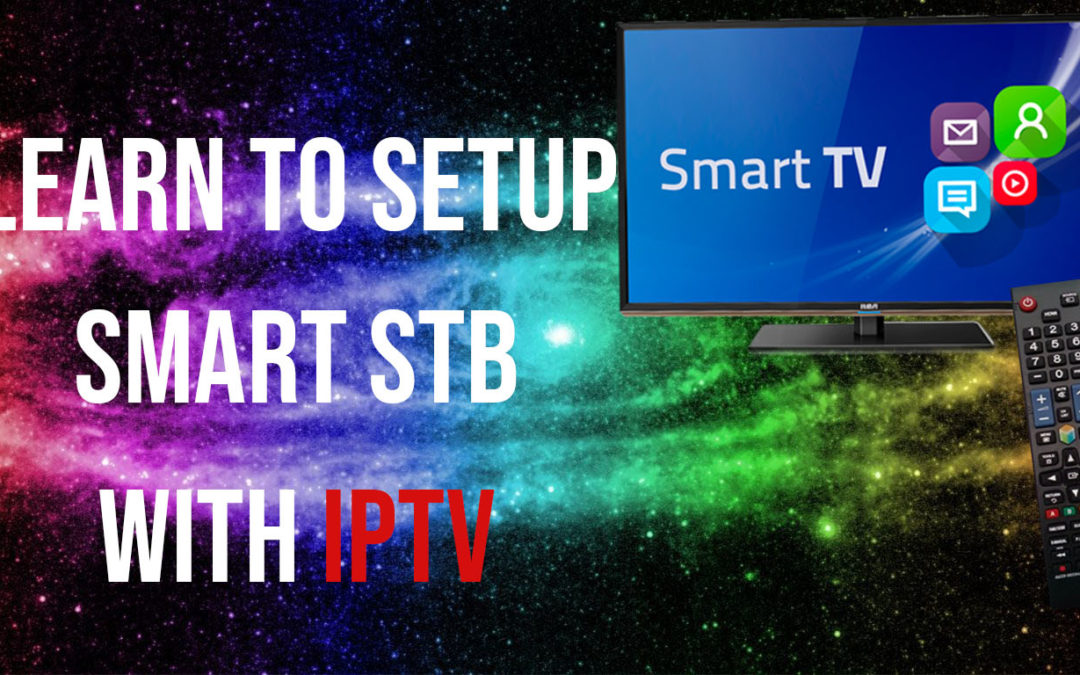 Setup IPTV on SMART STB on Samsung or LG Smart TV