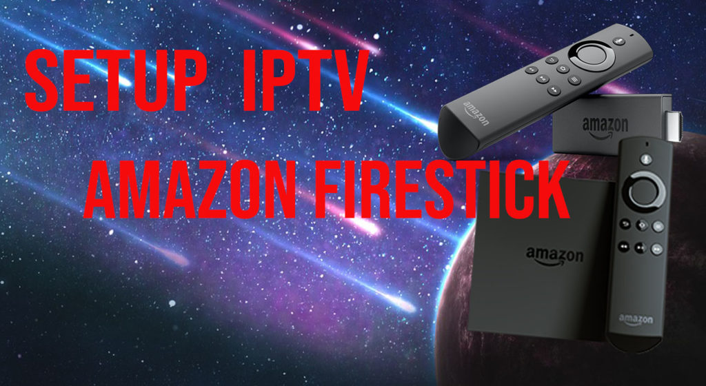 Amazon Fire Stick IPTV